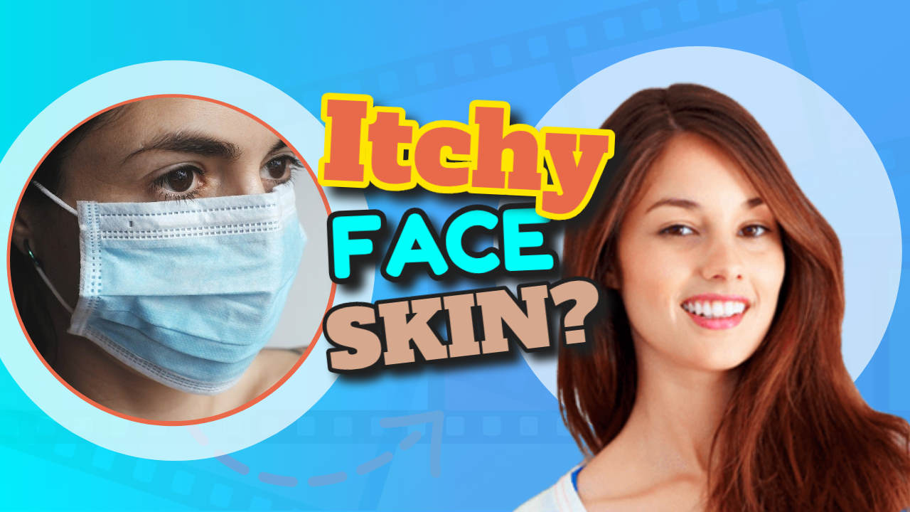 """Image text: """"Itchy face skin""""."""
