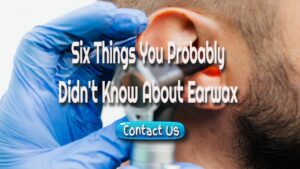 Didn't Know About Earwax